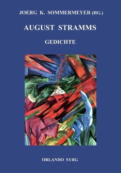 August Stramms Gedichte von Sommermeyer,  Joerg K., Stramm,  August, Syrg,  Orlando
