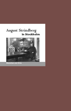 August Strindberg in Stockholm von Fischer,  Angelika, Liedtke ,  Klaus-Jürgen