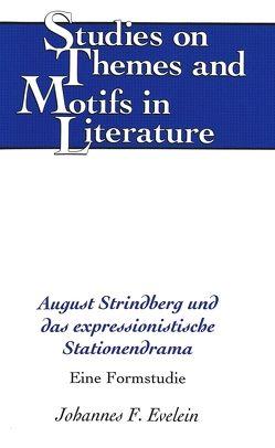 August Strindberg und das expressionistische Stationendrama von Evelein,  Johannes F.