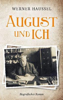 August und ich von Haussel,  Werner