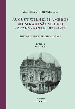 August Wilhelm Ambros: Musikaufsätze und -rezensionen 1872–1876 von Engelke,  Henriette, Pudziow,  Anna-Maria, Štedronská,  Markéta