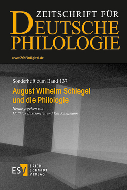 August Wilhelm Schlegel und die Philologie von Buschmeier,  Matthias, Kauffmann,  Kai