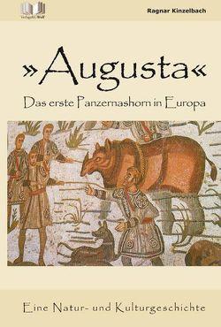 Augusta – Das erste Panzernashorn in Europa von Kinzelbach,  Ragnar K.
