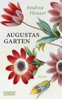 Augustas Garten von Heuser,  Andrea