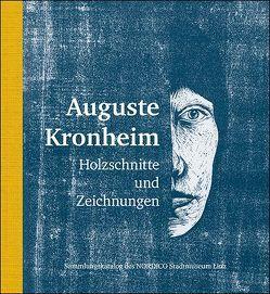 Auguste Kronheim – Holzschnitte und Zeichnungen von Bina,  Andrea, Müller,  Albert, Reutner,  Brigitte, Schuh,  Franz