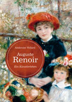 Auguste Renoir. Ein Künstlerleben von Vollard,  Ambroise