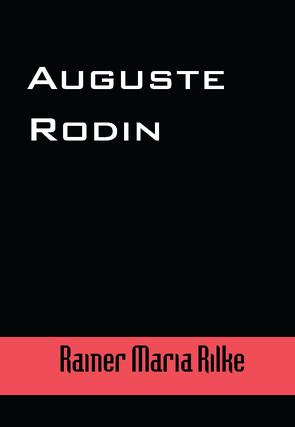 Auguste Rodin von Rilke,  Rainer Maria