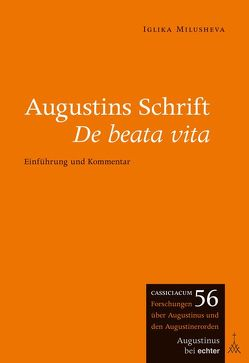 Augustins Schrift De beata vita von Milusheva,  Iglika