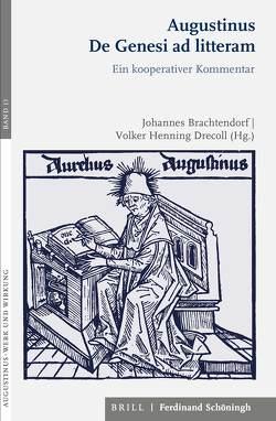 Augustinus De Genesi ad litteram von Brachtendorf,  Johannes, Decroll,  Volker