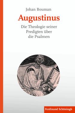 Augustinus. Die Theologie seiner Predigten über die Psalmen von Bouman,  Johan, Grosse,  Sven