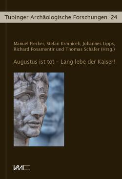 Augustus ist tot – Lang lebe der Kaiser! von Flecker,  Manuel, Krmnicek,  Stefan, Lipps,  Johannes, Posamentir,  Richard, Schaefer,  Thomas