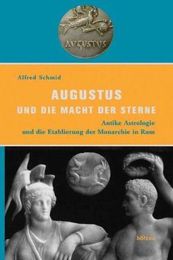 Augustus und die Macht der Sterne von Schmid,  Alfred