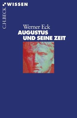 Augustus und seine Zeit von Eck,  Werner