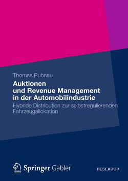 Auktionen und Revenue Management in der Automobilindustrie von Ruhnau,  Thomas