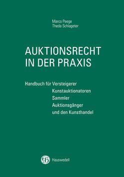 Auktionsrecht in der Praxis von Peege,  Marco, Schlageter,  Theda