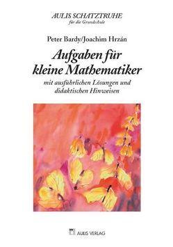 Aulis Schatztruhe für die Grundschule / Aufgaben für kleine Mathematiker von Bardy,  Peter, Franke,  Marianne, Hrzán,  Joachim, Hübener,  Sybille