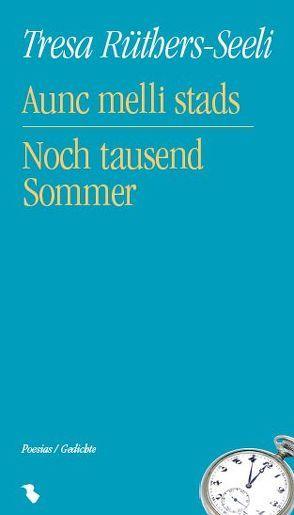 Aunc melli stads/Noch tausend Sommer von Caduff,  Renzo, Ruethers,  Bernd, Rüthers-Seeli,  Tresa