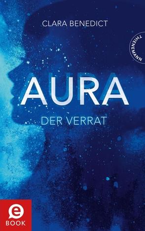Aura 2: Aura – Der Verrat von Benedict,  Clara, Schoeffmann-Davidov,  Eva