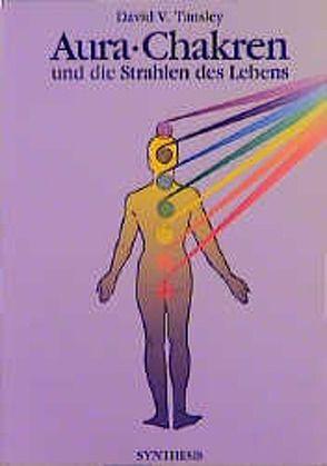 Aura, Chakren und die Strahlen des Lebens von Hörner,  Karl F, Tansley,  David V