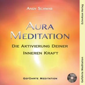 Aura Meditation von Schwab,  Andy