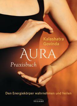 Aura Praxisbuch von Govinda,  Kalashatra