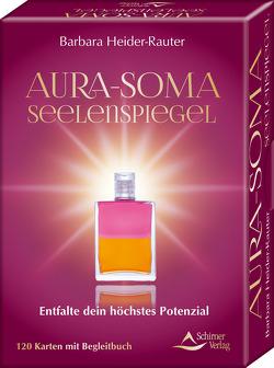 Aura-Soma-Seelenspiegel- Entfalte dein höchstes Potenzial von Heider-Rauter,  Barbara