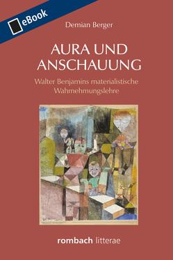 Aura und Anschauung von Berger,  Demian