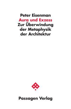 Aura und Exzess von Eisenman,  Peter, Kögl,  Martina, Schwarz,  Ullrich