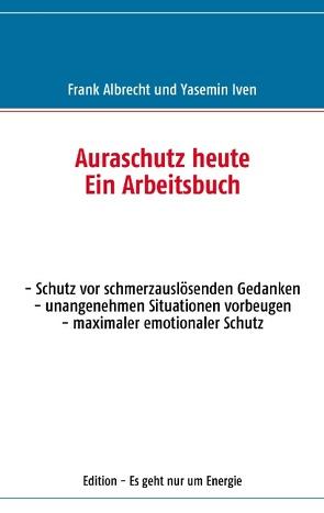 Auraschutz heute von Albrecht,  Frank, Iven,  Yasemin