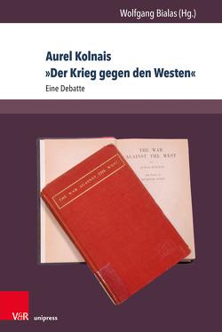 Aurel Kolnais »Krieg gegen den Westen« von Bialas,  Wolfgang