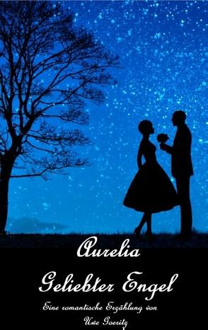 Aurelia – Geliebter Engel von Goeritz,  Uwe