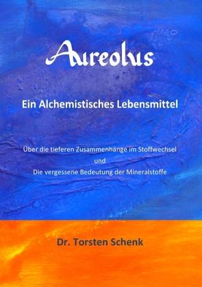 Aureolus von Schenk,  Torsten