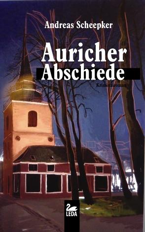 Auricher Abschiede von Scheepker,  Andreas