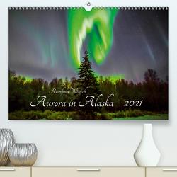Aurora in Alaska (Premium, hochwertiger DIN A2 Wandkalender 2021, Kunstdruck in Hochglanz) von Wittich,  Reinhold