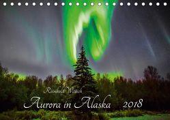 Aurora in Alaska (Tischkalender 2018 DIN A5 quer) von Wittich,  Reinhold