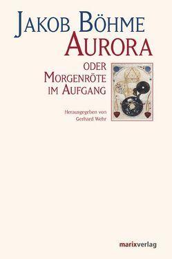Aurora oder Morgenröte im Aufgang von Böhme Jakob,  Böhme, Wehr,  Gerhard