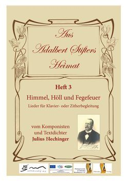 Aus Adalbert Stifters Heimat, Heft 3 von Blechinger,  Julius, Scholz,  Max, Schopf,  Hans