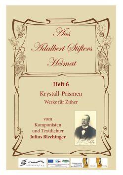 Aus Adalbert Stifters Heimat, Heft 6 von Blechinger,  Julius, Scholz,  Max, Schopf,  Hans