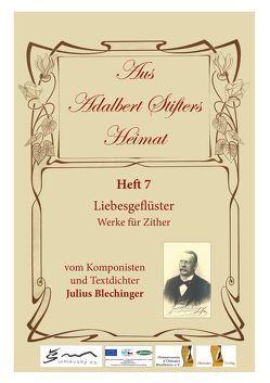 Aus Adalbert Stifters Heimat, Heft 7 von Blechinger,  Julius, Scholz,  Max, Schopf,  Hans
