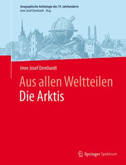 Aus allen WeltteilenDie Arktis von Demhardt,  Imre Josef