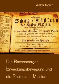 Aus alten Tagen in Südwest / Die Ravensberger Erweckungsbewegung und die Rheinische Mission von Moritz,  Walter