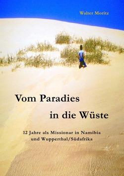 Aus alten Tagen in Südwest / Vom Paradies in die Wüste von Moritz,  Walter