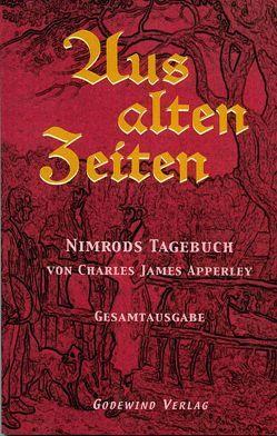 Aus alten Zeiten, Nimrods Tagebuch von Apperley,  Charles J, Esebeck,  Von