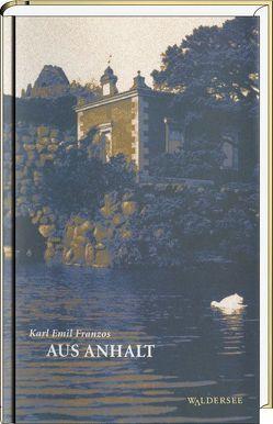 Aus Anhalt von Franzos,  Karl Emil, Jendryschik,  Manfred