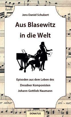 Aus Blasewitz in die Welt von Schubert,  Jens Daniel