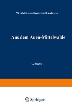 Aus dem Auen-Mittelwalde von Brecher,  G.