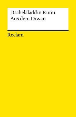 Aus dem Diwan von Rumi,  Maulana Dschelaladdin, Schimmel,  Annemarie