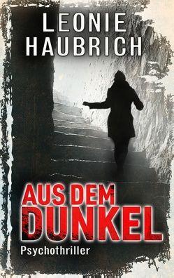 Aus dem Dunkel von Haubrich,  Leonie