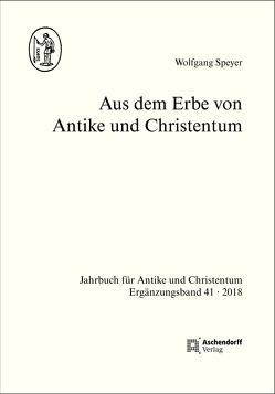 Aus dem Erbe von Antike und Christentum von Speyer,  Wolfgang