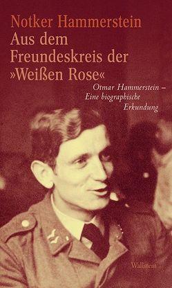 Aus dem Freundeskreis der 'Weißen Rose' von Hammerstein,  Notker